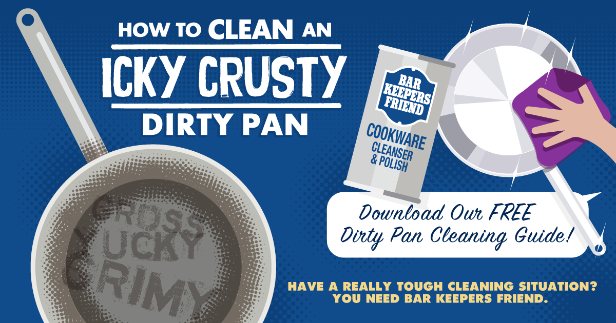 How To Clean A Burnt Pan Bar Keepers Friend Makes It Easy