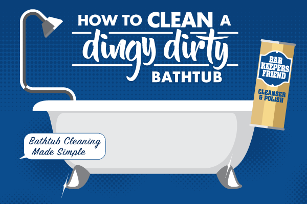 How to clean a dirty bathtub with Bar Keepers Friend