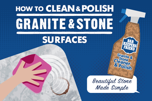 How to Clean Granite & Stone Surfaces Guide